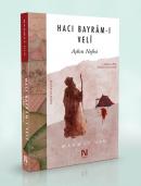 Hacı Bayrâm-ı Velî: Aşkın Nefesi